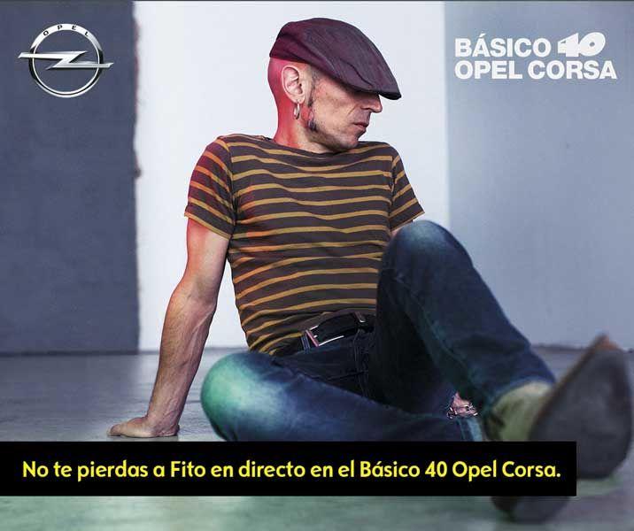 Básico 40 y el Opel Corsa traen a Fito & Fitipaldis en directo