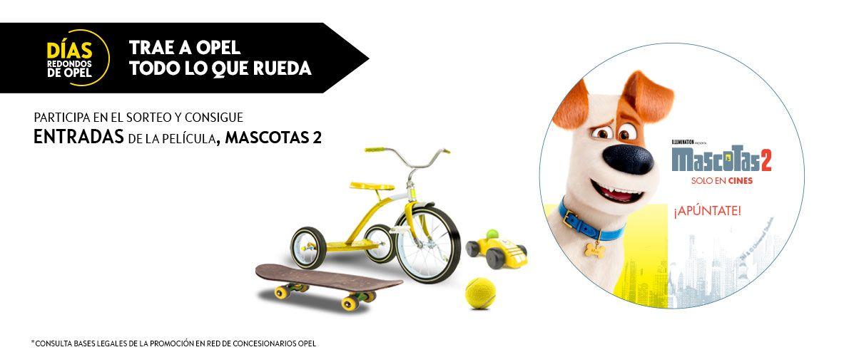 Días Redondos de Opel, 12 y 13 de julio Puertas abiertas, entradas y regalos exclusivos de la película Mascotas 2