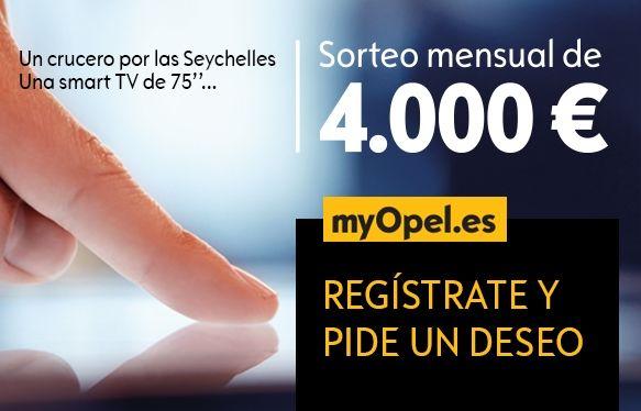 REGISTRA TU OPEL EN myopel.es Y PIDE UN DESEO
