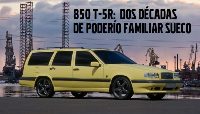 850 T-5R: DOS DÉCADAS DE PODERÍO FAMILIAR SUECO