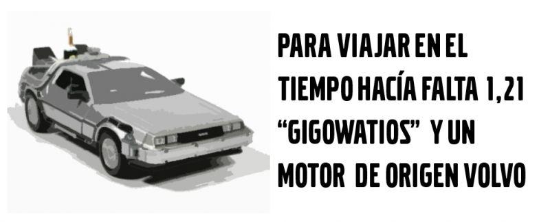 """PARA VIAJAR EN EL TIEMPO HACÍA FALTA 1,21 """"GIGOWATIOS"""" Y UN MOTOR DE ORIGEN VOLVO"""
