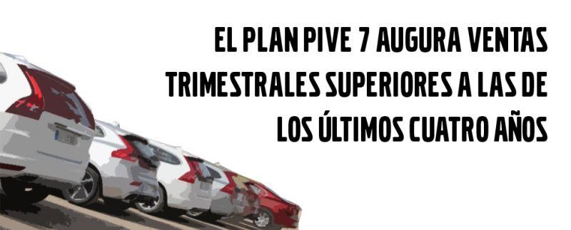 EL PLAN PIVE 7 AUGURA VENTAS TRIMESTRALES SUPERIORES A LAS DE LOS CUATRO ÚLTIMOS AÑOS