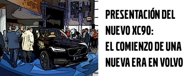 PRESENTACIÓN DEL NUEVO XC90: EL COMIENZO DE UNA NUEVA ERA EN VOLVO