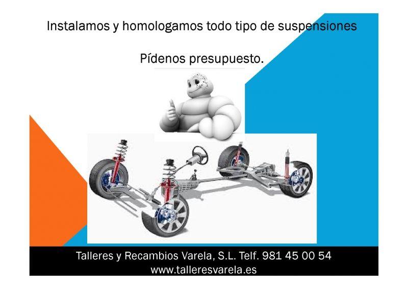Instalación y homologacion de todo tipo suspensiones.