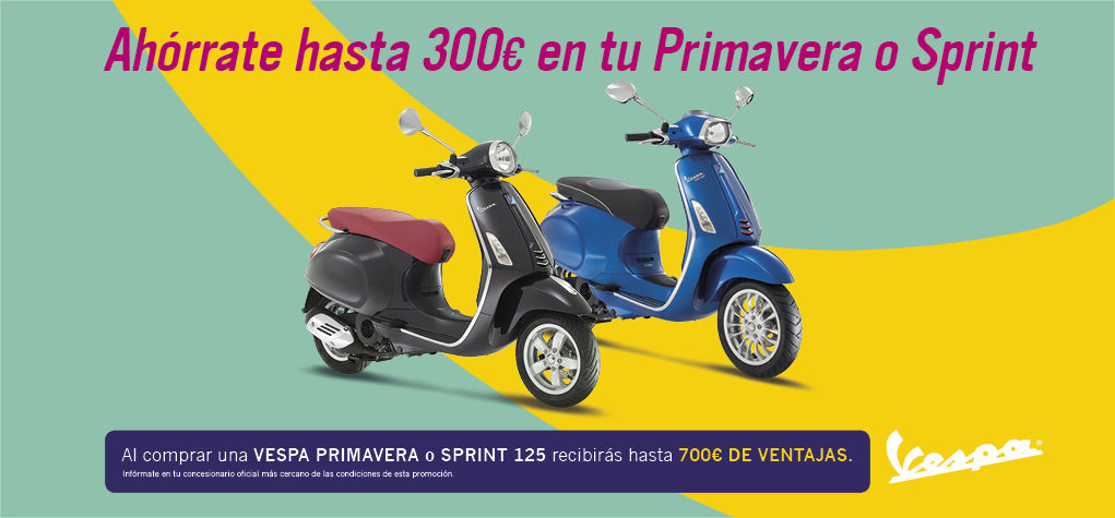 VESPA PRIMAVERA Y VESPA SPRINT 125 SUMA HASTA 700 € DE VENTAJAS