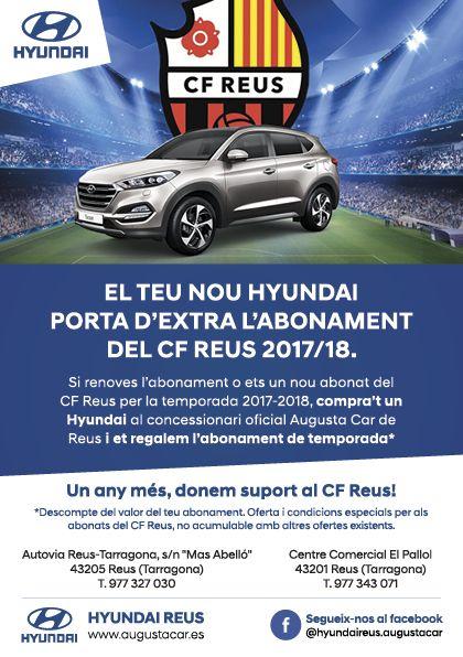 Tu nuevo Hyundai trae de extra el abono del CF Reus 2017/18