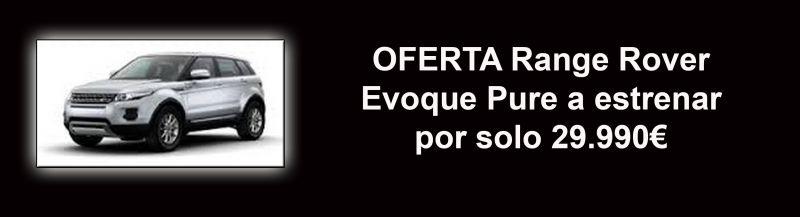 OFERTA RANGE ROVER EVOQUE PURE POR SOLO 29.990€
