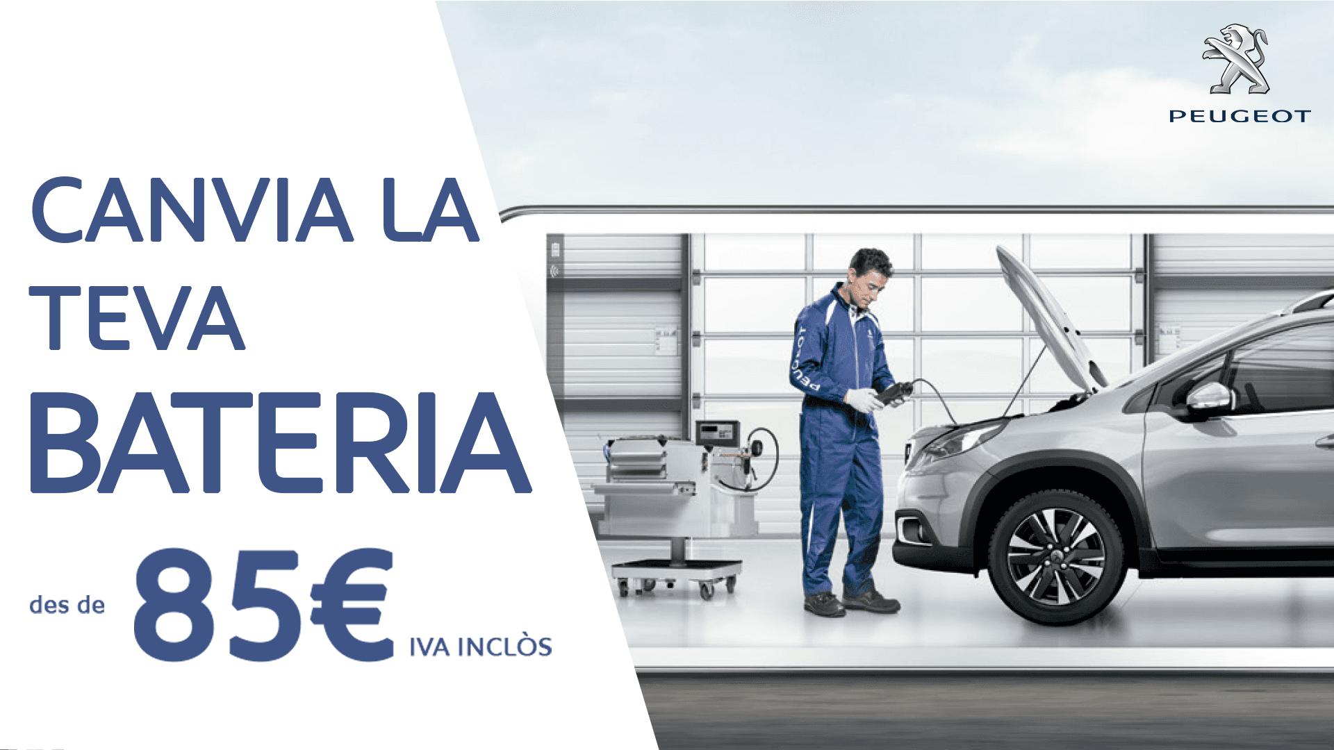 CANVIA LA TEVA BATERIA DES DE 85€