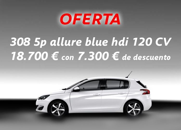 OFERTA Peugeot 308 5p allure blue hdi 120 CV 18.700 € con 7.300 € de descuento