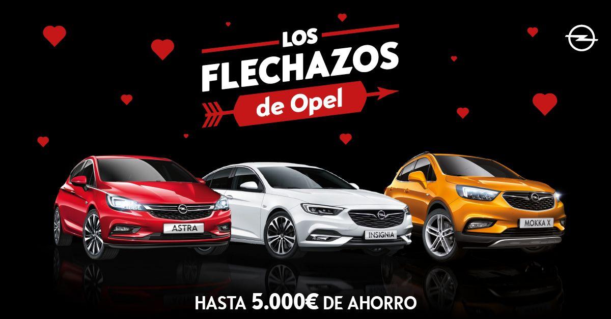 LOS FLECHAZOS DE OPEL, HASTA 5.000€ DE AHORRO EN TODA LA GAMA