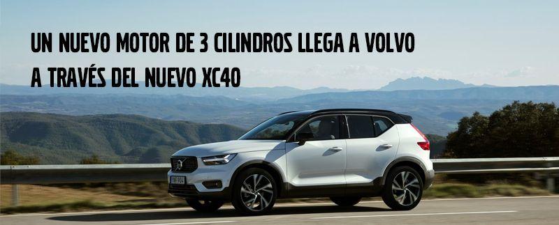 UN NUEVO MOTOR DE 3 CILINDROS LLEGA A VOLVO A TRAVÉS DEL NUEVO XC40