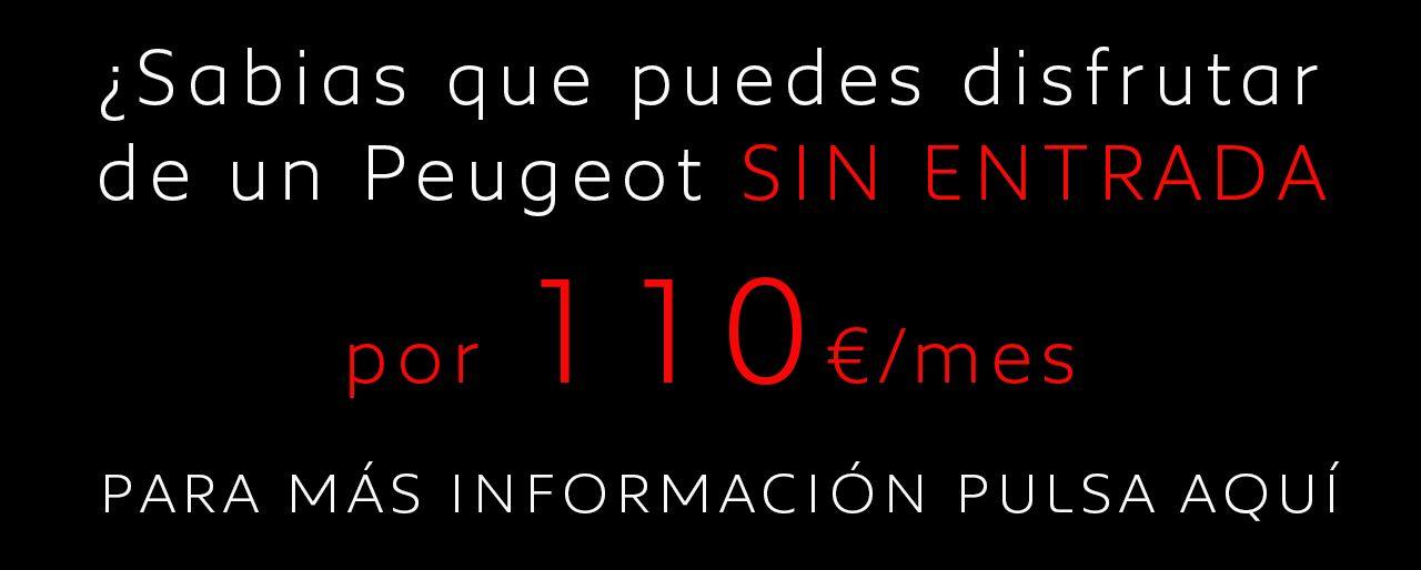 ¿Sabias que puedes disfrutar de un Peugeot SIN ENTRADA por 110€/mes