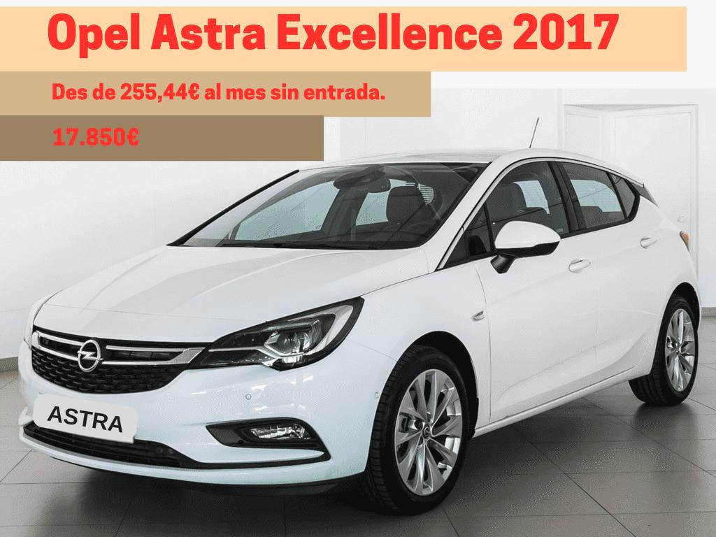 Nou Opel Astra  des de 255€/mes, sense entrada!