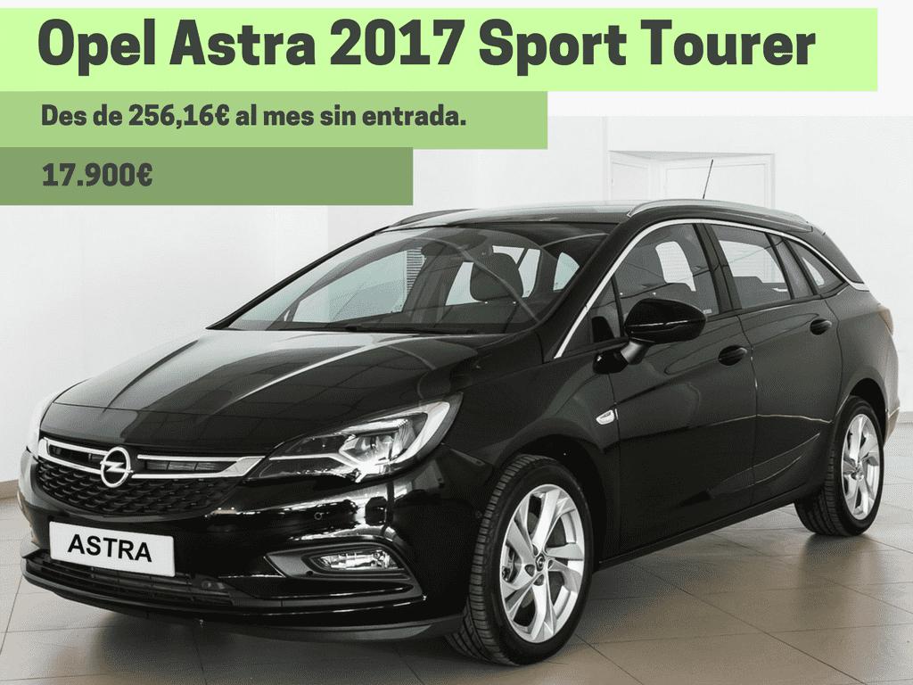 Nou Opel Astra ST des de 256€ al mes, sense entrada!
