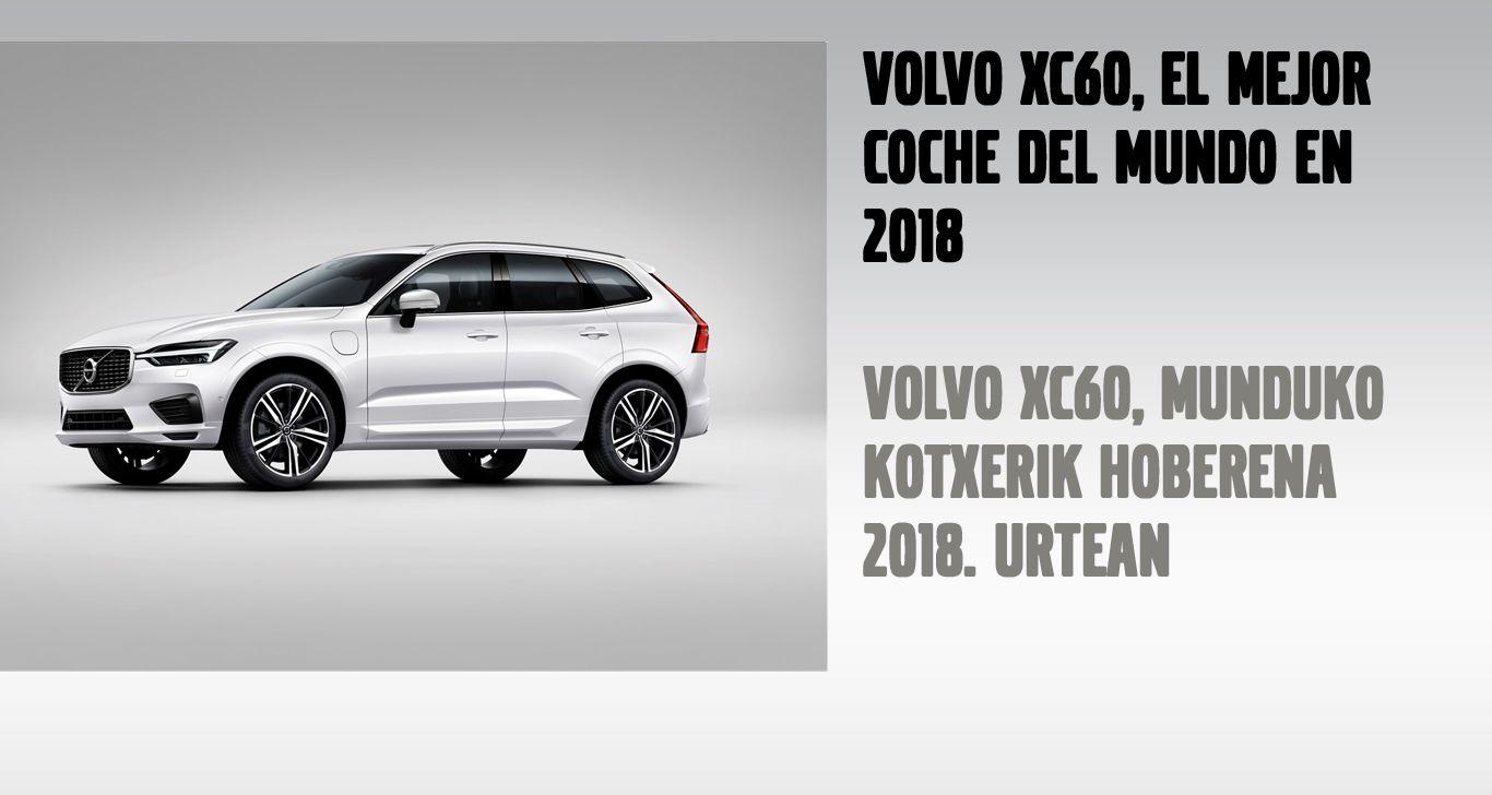 EL VOLVO XC60 ELEGIDO MEJOR COCHE DEL MUNDO EN EL AÑO 2018