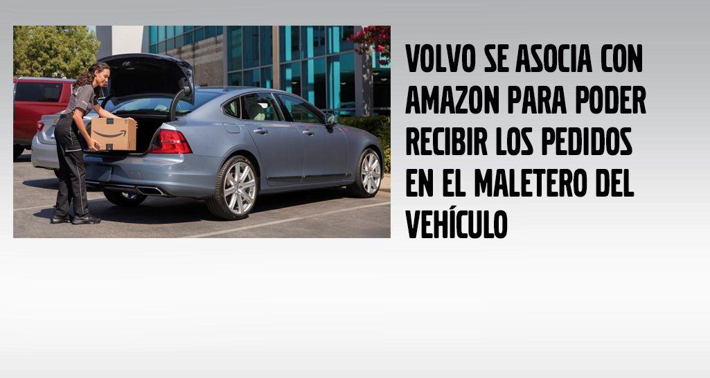 VOLVO SE ASOCIA CON AMAZON PARA PODER RECIBIR LOS PEDIDOS EN EL MALETERO DEL VEHÍCULO