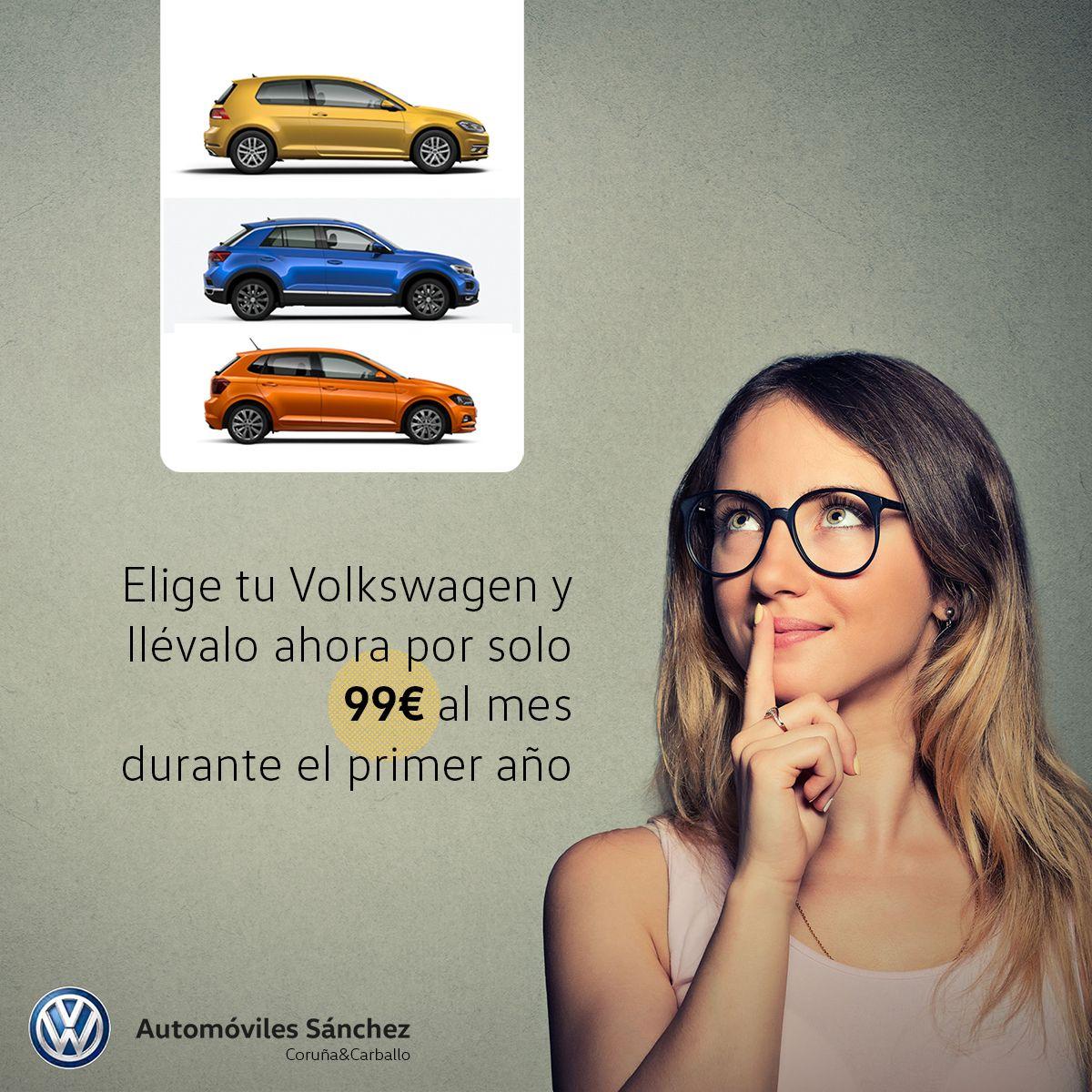 Elige tu Volkswagen en Automóviles Sánchez y llévatelo por 99€ al mes durante el primer año*