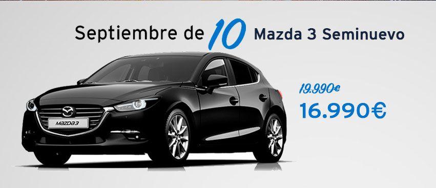 Septiembre de 10: Superpromoción de Mazda 3 Seminuevo