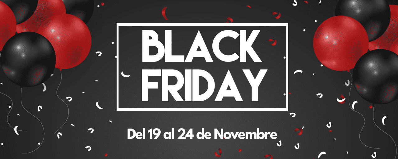 Black Friday del 19 al 24 de Novembre
