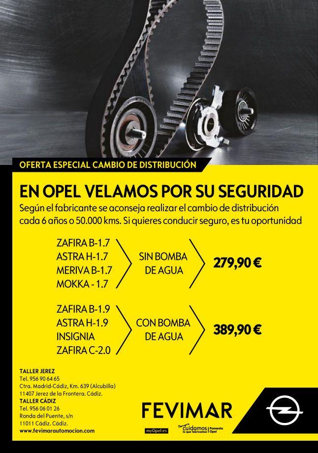 En Opel Fevimar velamos por tu seguridad, es el momento para cambiar tu distribución.