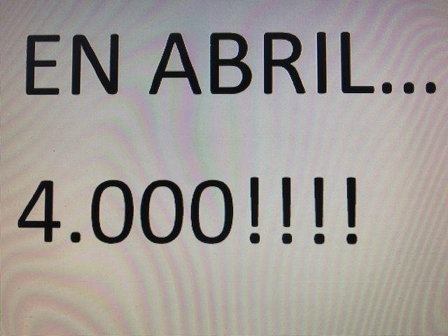 En Abril, 4.000!!!!!