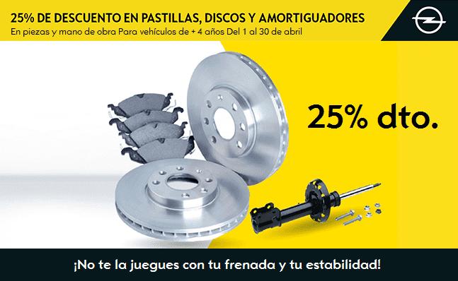OFERTA 25% DTO. EN  AMORTIGUADORES PASTILLAS Y DISCOS DE FRENO OPEL
