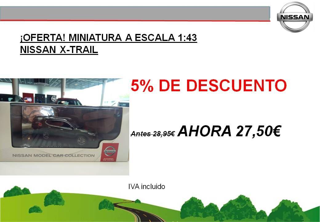 ¡OFERTA! MINIATURA A ESCALA 1:43 NISSAN X-TRAIL - 27,50€