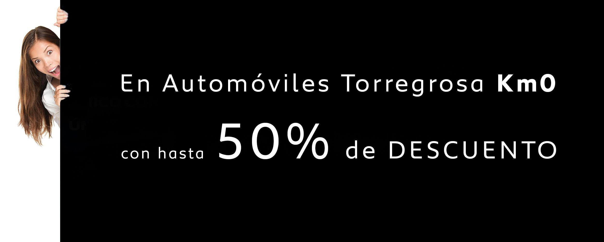 En Automóviles Torregrosa Km0 con hasta 50% de descuento.