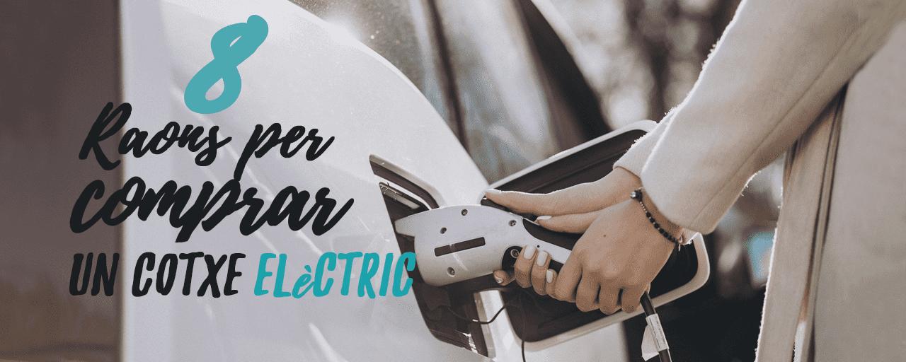 8 raons per comprar un vehicle elèctric