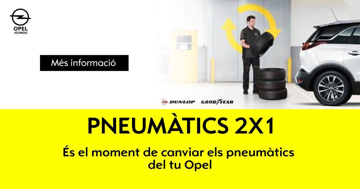 OPEL: PNEUMÀTICS 2X1
