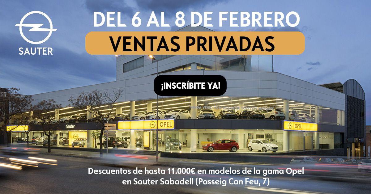 DESCUENTOS DE HASTA 11.000€: VENTAS PRIVADAS EN OPEL SAUTER SABADELL