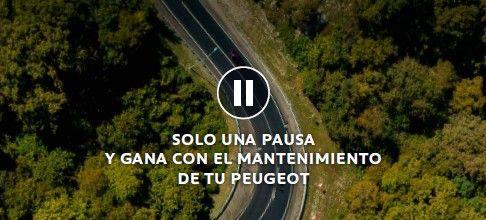 SOLO UNA PAUSA Y GANA CON EL MANTENIMIENTO DE TU PEUGEOT
